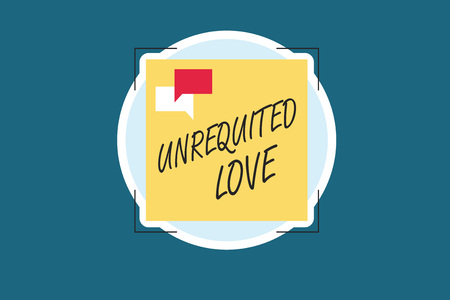 Word writing text Unrequited Love. Business concept for not openly reciprocated or understood as such by beloved.