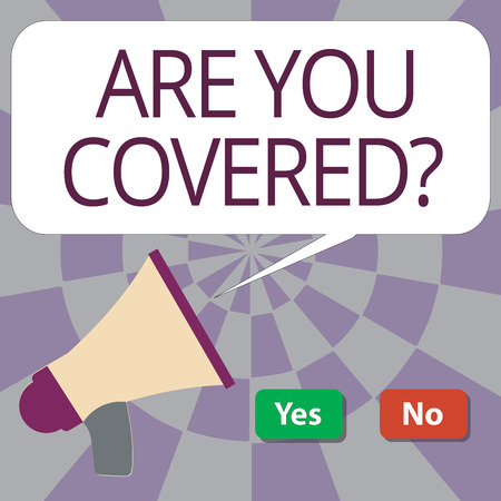 Text sign showing Are You Covered question. Conceptual photo asking someone or patient if he have insurance.