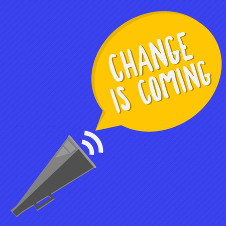 Handwriting text Change Is Coming. Concept meaning telling someone that future going to be different. Stock Photo