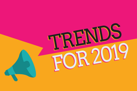 Text sign showing Trends For 2019. Conceptual photo list of things that got popular very quickly in this year. Foto de archivo