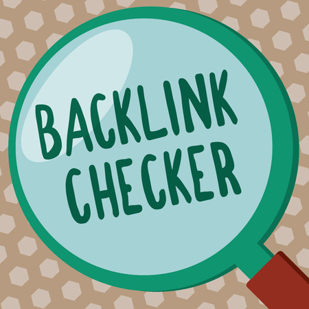 Word writing text Backlink Checker. Business concept for Find your competitors most valuable ones and spot patterns.