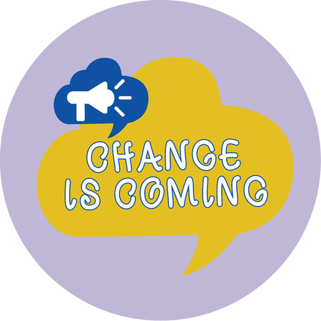 Word writing text Change Is Coming. Business concept for telling someone that future going to be different. Stock Photo