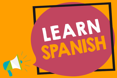 Word writing text Learn Spanish. Business concept for Translation Language in Spain Vocabulary Dialect Speech Megaphone loudspeaker loud screaming orange background frame speech bubble Stok Fotoğraf - 107737462