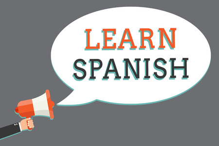 Word writing text Learn Spanish. Business concept for Translation Language in Spain Vocabulary Dialect Speech Man holding megaphone loudspeaker speech bubble message speaking loud Stok Fotoğraf - 107741087