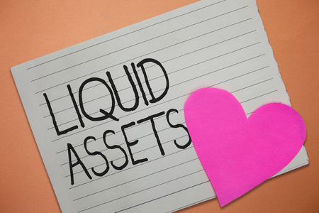 Word writing text Liquid Assets. Business concept for Cash and Bank Balances Market Liquidity Deferred Stock.