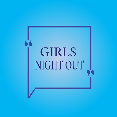 Writing note showing Girls Night Out. Business photo showcasing Freedoms and free mentality to the girls in modern era. 免版税图像