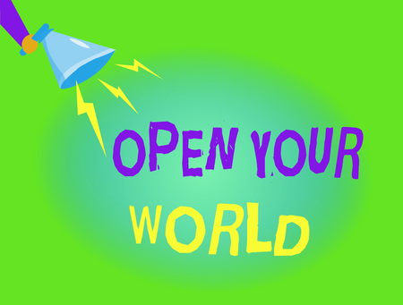 Writing note showing  Open Your World. Business photo showcasing Broaden your mind and mentality from any negativity.