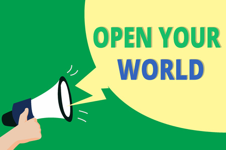 Word writing text Open Your World. Business concept for Broaden your mind and mentality from any negativity.