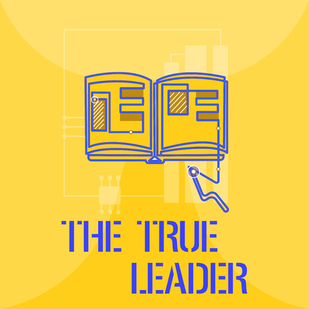 Word writing text The True Leader. Business concept for one that move and encourage group of people Responsibility.