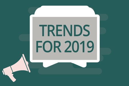 Text sign showing Trends For 2019. Conceptual photo list of things that got popular very quickly in this year. 版權商用圖片