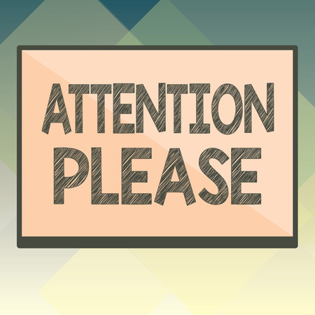 Handwriting text Attention Please. Concept meaning asking people sop doing anything and concentrate with you.