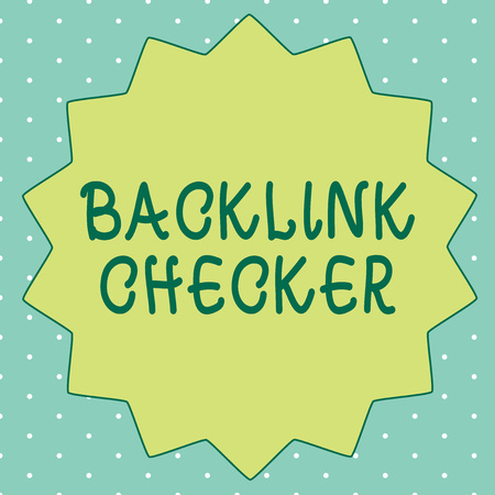Handwriting text writing Backlink Checker. Concept meaning Find your competitors most valuable ones and spot patterns.