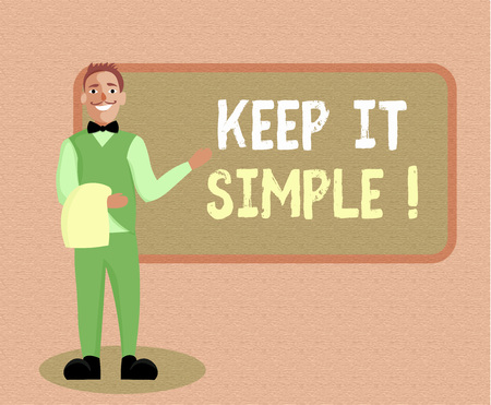 Writing note showing Keep It Simple. Business photo showcasing Remain in the simple place or position not complicated.