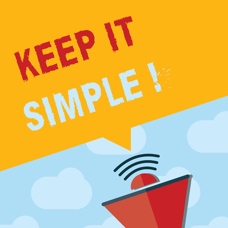 Text sign showing Keep It Simple. Conceptual photo Remain in the simple place or position not complicated. Stock Photo - 107867564