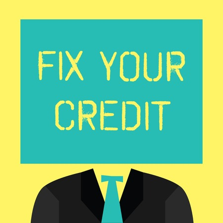 Text sign showing Fix Your Credit. Conceptual photo Keep balances low on credit cards and other credit.