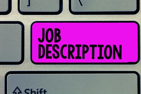 Text sign showing Job Description. Conceptual photo A document that describes the responsibilities of a position.