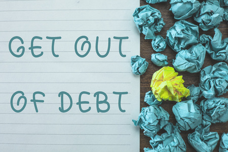 Conceptual hand writing showing Get Out Of Debt. Business photo text No prospect of being paid any more and free from debt.