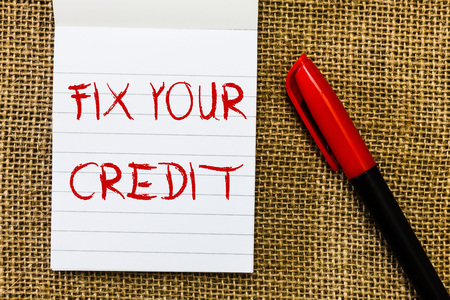 Handwriting text Fix Your Credit. Concept meaning Keep balances low on credit cards and other credit.