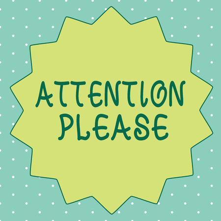 Handwriting text writing Attention Please. Concept meaning asking people sop doing anything and concentrate with you.