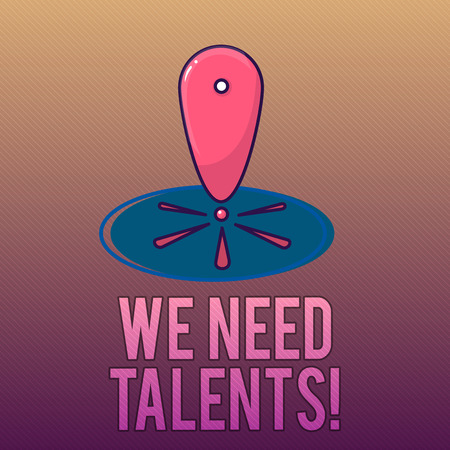 Writing note showing We Need Talents. Business photo showcasing seeking for creative recruiters to join company or team.