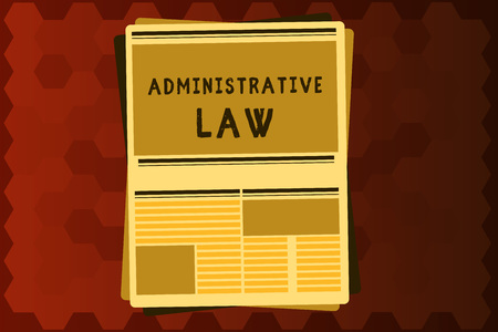 Text sign showing Administrative Law. Conceptual photo Body of Rules regulations Orders created by a government. 스톡 콘텐츠