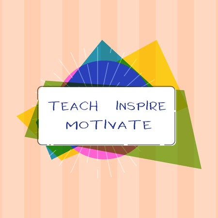 Text sign showing Teach Inspire Motivate. Conceptual photo Spark the Imagination to Feel the need to Learn. Stok Fotoğraf
