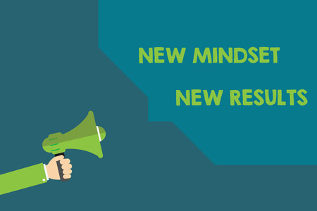 Handwriting text New Mindset New Results. Concept meaning Open to Opportunities No Limits Think Bigger.