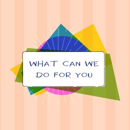 Segno di testo che mostra cosa possiamo fare per voi. Foto concettuale siamo al vostro servizio disposti ad aiutare a fare un favore o.