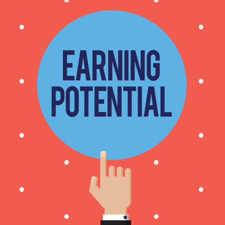 Text sign showing Earning Potential. Conceptual photo Top salary for a particular field or professional job.