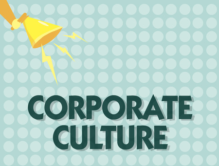 Handwriting text Corporate Culture. Concept meaning Beliefs and ideas that a company has Shared values.