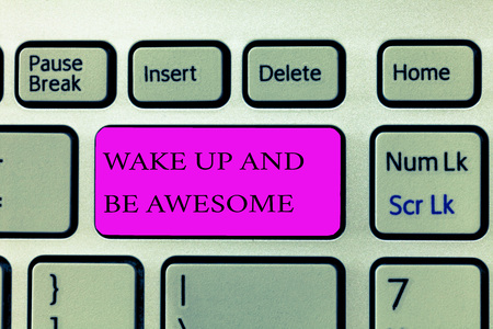 Text sign showing Wake Up And Be Awesome. Conceptual photo Rise up and Shine Start the day Right and Bright. Banco de Imagens