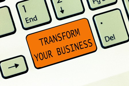 Conceptual hand writing showing Transform Your Business. Business photo text Modify energy on innovation and sustainable growth.