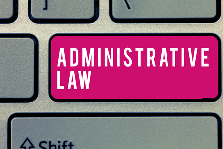 Word writing text Administrative Law. Business concept for Body of Rules regulations Orders created by a government.