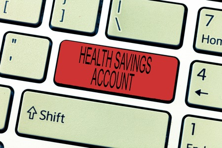 Word writing text Health Savings Account. Business concept for users with High Deductible Health Insurance Policy.