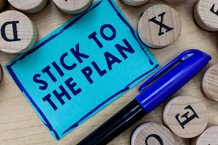 Conceptual hand writing showing Stick To The Plan. Business photo text To adhere to some plan and not deviate from it Follow.