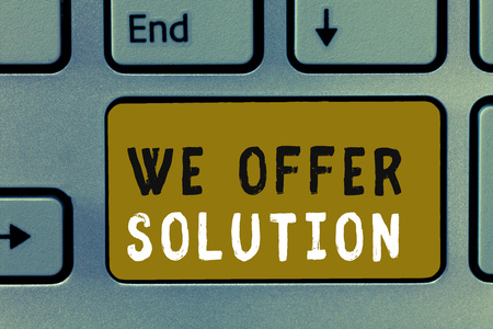 Writing note showing We Offer Solution. Business photo showcasing Provide products or services aim to meet a particular need.
