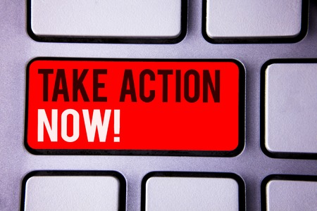 Word writing text Take Action Now Motivational Call. Business concept for Urgent Move Start Promptly Immediate Begin White Text two words red tab key button press computer keyboard work