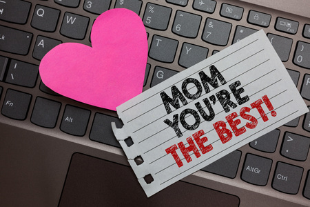 Word writing text Mom You re are The Best. Business concept for Appreciation for your mother love feelings compliment Ashy computer keyboard with yellow button black and red text