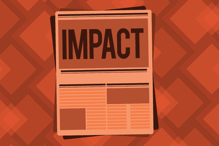 Conceptual hand writing showing Impact. Business photo text action of one object coming forcibly into contact with another.