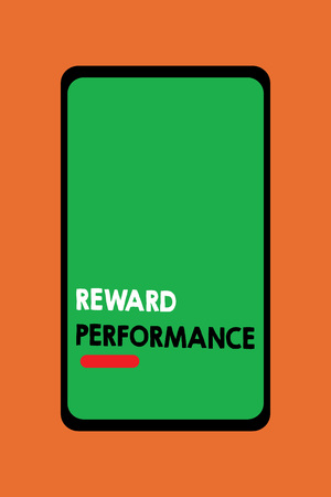 Text sign showing Reward Performance. Conceptual photo Appraisal Recognize workers Relative Worth to the company.