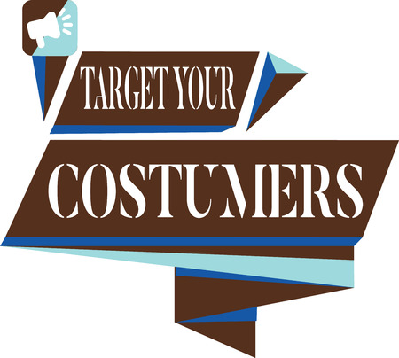 Text sign showing Target Your Costumers. Conceptual photo Specific Range and Interest Potential Users and Buyers. Banque d'images - 108505734