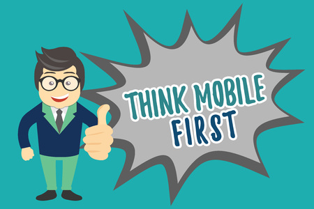 Writing note showing Think Mobile First. Business photo showcasing Easy Handheld Device Accessible Contents 24 or 7 Handy.