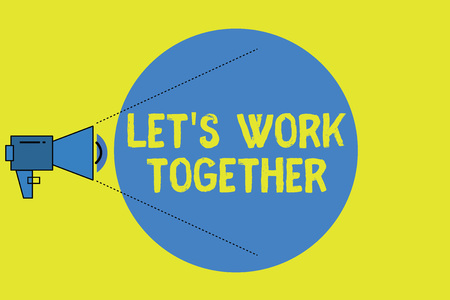 Writing note showing Let s is Work Together. Business photo showcasing Unite and Join Forces to Achieve a Common Goal.