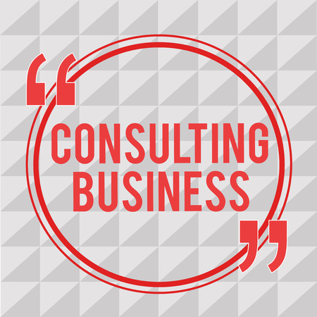 Writing note showing Consulting Business. Business photo showcasing Consultancy Firm Experts give Professional Advice.