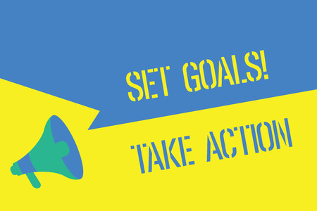Writing note showing Set Goals Take Action. Business photo showcasing Act on a specific and clearly laid out plans.