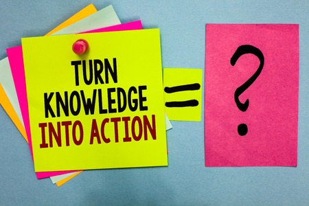 Text sign showing Turn Knowledge Into Action. Conceptual photo Apply what you have learned Leadership strategies Bright colorful sticky notes with text pin together equal and question mark Banque d'images