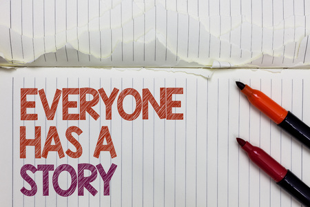 Text sign showing Everyone Has A Story. Conceptual photo Background storytelling telling your memories tales White torn page written some letters beside laid two red marker