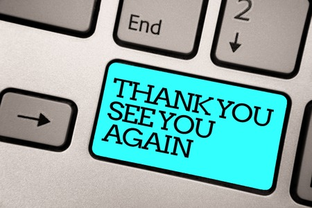 Text sign showing Thank You See You Again. Conceptual photo Appreciation Gratitude Thanks I will be back soon Silver grey computer keyboard with blue button black color written text