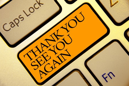 Conceptual hand writing showing Thank You See You Again. Business photo text Appreciation Gratitude Thanks I will be back soon Golden grey computer keyboard with yellow button black color