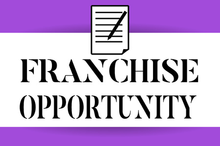 Handwriting text writing Franchise Opportunity. Concept meaning Business License Privilege Owner to Dealer Affiliation.
